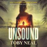 Unsound, Toby Neal