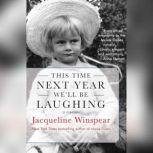 This Time Next Year We'll Be Laughing, Jacqueline Winspear