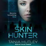 Skin Hunter, Tania Hutley