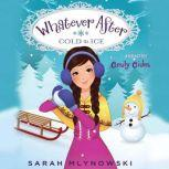 Whatever After #6: Cold as Ice, Sarah Mlynowski