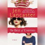 The Best of Enemies, Jen Lancaster