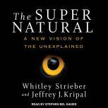 The Super Natural A New Vision of the Unexplained, Jeffrey J. Kripal