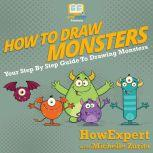 How To Draw Monsters Your Step By Step Guide To Drawing Monsters, HowExpert
