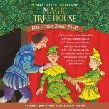 Magic Tree House Collection: Books 25-32 Stage Fright on a Summer Night; Good Morning, Gorillas; Thanksgiving on Thursday ; and more, Mary Pope Osborne