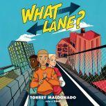 What Lane?, Torrey Maldonado