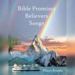 Bible Promises Believers Songs Believers Songs, PHAYA BRANDS