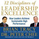 12 Disciplines of Leadership Excellence How Leaders Achieve Sustainable High Performance, Brian Tracy