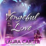 Vengeful Love, Laura Carter