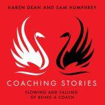 Coaching Stories: Flowing and Falling of Being a Coach, Karen Dean