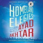 Homeland Elegies A Novel, Ayad Akhtar