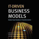 IT-Driven Business Models Global Case Studies in Transformation, John M. Jordan
