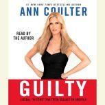 """Guilty Liberal """"Victims"""" and Their Assault on America, Ann Coulter"""