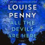 All the Devils Are Here A Novel, Louise Penny