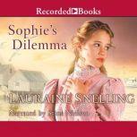 Sophie's Dilemma, Lauraine Snelling