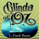 Glinda of Oz, L. Frank Baum