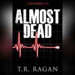 Almost Dead, T.R. Ragan