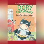 Dory Fantasmagory: Dory Dory Black Sheep, Abby Hanlon