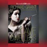 Cave Dwellers, Richard Grant