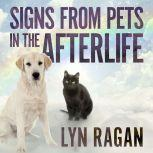 Signs From Pets in the Afterlife, Lyn Ragan