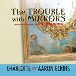 The Trouble with Mirrors, Aaron Elkins