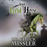 Behold a Livid Horse: Emergent Diseases and Biochemical Warfare, Chuck Missler