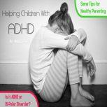 Helping Children With ADHD, Melissa Neely