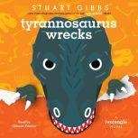Tyrannosaurus Wrecks, Stuart Gibbs