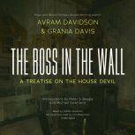 The Boss in the Wall A Treatise on the House Devil, Avram Davidson