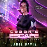 Cyber's Escape Sapiens Run Book 2, Jamie Davis