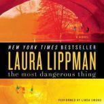 The Most Dangerous Thing, Laura Lippman