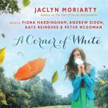 Corner of White, A: Book 1 of The Colors of Madeleine, Jaclyn Moriarty