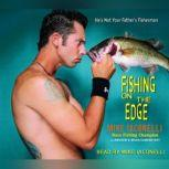 Fishing on the Edge The Mike Iaconelli Story, Mike Iaconelli