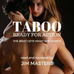 Taboo: Ready for Action The Brat Gets What She Wants, Jim Masters