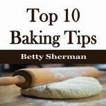 Top 10 Baking Tips, Betty Sherman