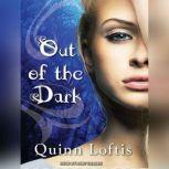 Out of the Dark, Quinn Loftis