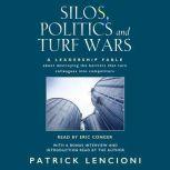 Silos, Politics & Turf Wars A Leadership Fable About Destroying the Barriers that Turn Colleagues into Competitors, Patrick Lencioni