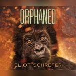 Orphaned, Eliot Schrefer