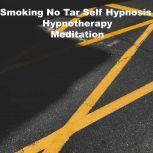 Smoking No Tar Self Hypnosis Hypnotherapy Meditation, Key Guy Technology