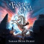 Even and Odd, Sarah Beth Durst