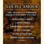 The Collected Bowdrie Dramatizations: Volume 1, Louis L'Amour