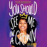 You Should See Me in a Crown, Leah Johnson