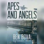Apes and Angels, Ben Bova