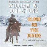 Blood on the Divide, William W. Johnstone