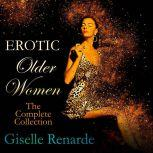 Erotic Older Women: The Complete Collection, Giselle Renarde