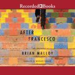 After Francesco, Brian Malloy