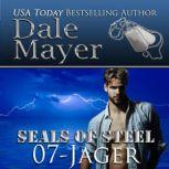 Jager Book 7 of SEALs of Steel, Dale Mayer
