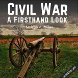 The Civil War: A Firsthand Look, Nelson A. Miles