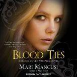 Blood Ties A Blood Coven Vampire Novel, Mari Mancusi
