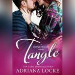 Tangle, Adriana Locke