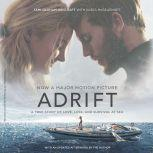 Adrift [Movie tie-in] A True Story of Love, Loss, and Survival at Sea, Tami Oldham Ashcraft